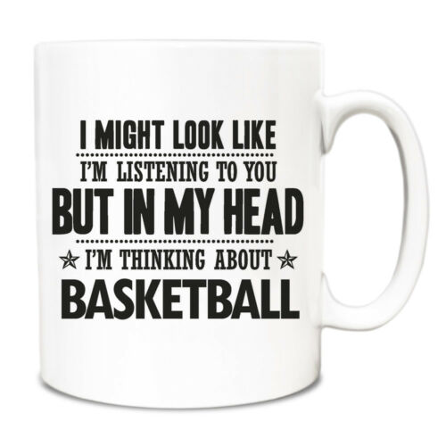 I might look like Im listening but in my head Im thinkin about Basketball Mug 77