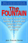 Fountain: 25 Experts Reveal Their Secrets of Health and Longevity from the Fountain of Youth by Basic Health Publications (Hardback, 2009)