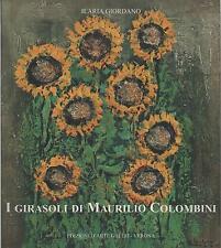 I GIRASOLI DI MAURILIO COLOMBINI di Ilaria Giordano - EDIZ. D'ARTE GHELFI