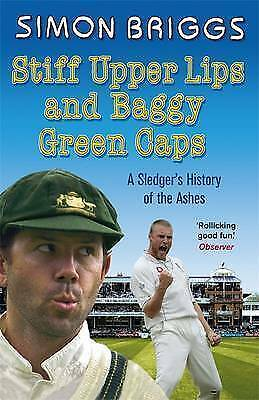1 of 1 - Stiff Upper Lips and Baggy Green Caps: A Sledger's History of the Ashes - Book