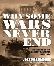 Why Some Wars Never End: The Stories of the Longest Conflicts in History by Cum