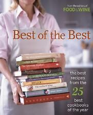 Best of the Best Best Recipes from the 25 Best Cookbooks of the Year: Best of the Best : The Best Recipes from the 25 Best Cookbooks of the Year Vol. 8 by Food and Wine Books Staff (2005, Hardcover)