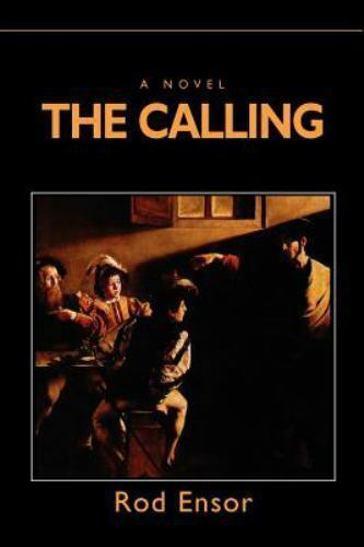 The Calling : The Last Millennium by Rod Ensor (2000, Paperback)