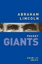 Abraham Lincoln: Pocket Giants by Adam I. P. Smith (Paperback, 2014)