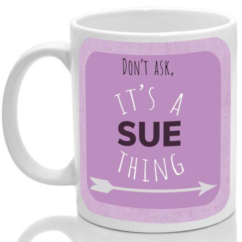 Its a Sue thing Pink Sue/'s mug