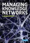 Managing Knowledge Networks by J. David Johnson (Hardback, 2009)