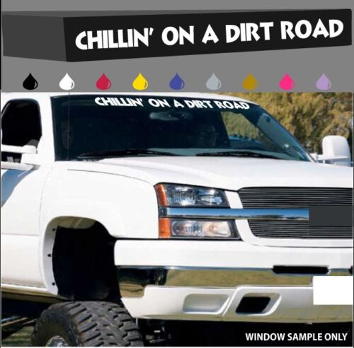 """Chillin/' On A Dirt Road Windshield//Decal Banner Funny 4x4 Off Road 40/"""""""