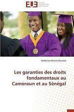 Les Garanties des Droits Fondamentaux Au Cameroun et Au Senegal by Doumbe...
