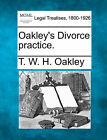 Oakley's Divorce Practice. by T W H Oakley (Paperback / softback, 2010)
