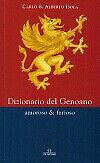 Dizionario del genoano amoroso & furioso - [De Ferrari Editore]