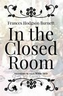 In the Closed Room: Illustrated by Frances Hodgson Burnett (Paperback / softback, 2016)