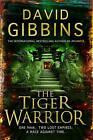 The Tiger Warrior by David Gibbins (Hardback, 2009)
