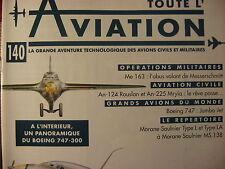 TOUTE L'AVIATION 140 ANTONOV AN 124 ET AN 225 / BOING 747 / MESSERSCHMITT Me 163