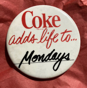 """Vintage """"Coke Adds Life To Mondays"""" 2 1/4"""" Pin back Button"""