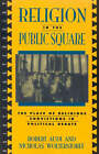 Religion in the Public Square: Debating Church and State by Nicholas P. Wolterstorff (Paperback, 1996)