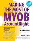 Making the Most of MYOB Account Right by Veechi Curtis (Paperback, 2012)