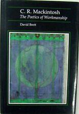 C. R. MACKINTOSH: THE POETICS OF WORKMANSHIP - DAVID BRETT