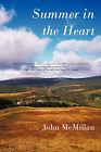 Summer in the Heart by John McMillan (Paperback / softback, 2011)