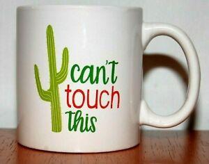 Can/'t Touch This Coffee Mug Cactus Mug Funny Coffee Mug Sarcastic Gift Coffee