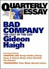 Quarterly Essay 10: Bad Company: the Cult of the Ceo by Gideon Haigh (Paperback, 2003)