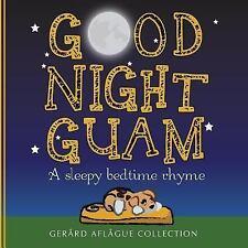 Good Night Guam : A Sleepy Bedtime Rhyme by Mary Aflague