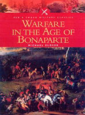 1 of 1 - Glover, Michael, Warfare in the Age of Bonaparte (Pen & Sword Military Classics)