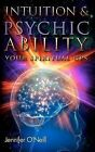 Intuition & Psychic Ability  : Your Spiritual GPS by Jennifer O'Neill (Paperback / softback, 2012)