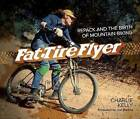 Fat Tire Flyer: Repack and the Birth of Mountain Biking by Charlie Kelly (Hardback, 2014)