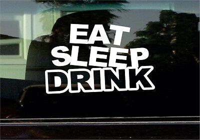 EAT SLEEP DRINK VINYL STICKER