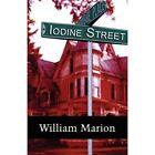Iodine Street by William Marion (Paperback / softback, 2011)