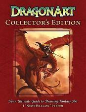 "Dragonart : Collector's Edition / Drawing Fantasy Art by J. ""NeonDragon"" Peffer"