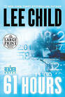 61 Hours: A Jack Reacher Novel by Lee Child (Paperback / softback)