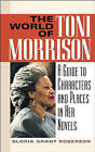 The World of Toni Morrison: A Guide to Characters and Places in Her Novels by Gloria Grant Roberson, Roberson (Hardback, 2003)