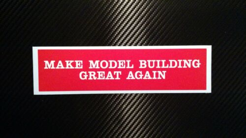 MAKE MODEL BUILDING GREAT AGAIN Sticker • Decal