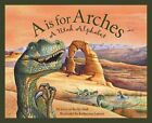 a Is for Arches a Utah Alphabet 9781585360963 by Katherine Larson