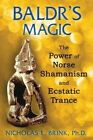 Baldr's Magic: The Power of Norse Shamanism and Ecstatic Trance by Nicholas E. Brink (Paperback, 2014)