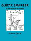 Guitar Smarter by Jeffrey George (Paperback, 2010)