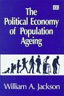 The Political Economy of Population Ageing by William A. Jackson (Hardback, 1998)