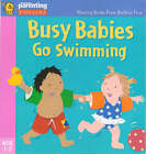 Busy Babies Go Swimming by Jane Kemp, Clare Walters (Paperback, 2000)