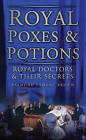 Royal Poxes and Potions: Royal Doctors and Their Secrets by Raymond Lamont-Brown (Paperback, 2009)