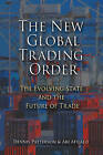The New Global Trading Order: The Evolving State and the Future of Trade by Ari Afilalo, Professor Dennis Patterson (Paperback, 2010)