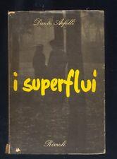 Dante Arfelli ,  I Superflui romanzo , Rizzoli  I edizione luglio 1949  R