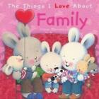 The Things I Love About Family by Trace Moroney (Hardback, 2010)