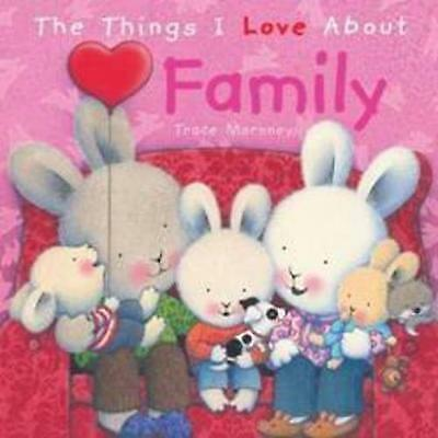 """""""AS NEW"""" The Things I Love About Family, Trace Moroney, Book"""