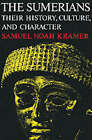 The Sumerians: Their History, Culture and Character by Samuel Noah Kramer (Paperback, 1971)