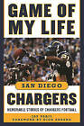 Game of My Life San Diego Chargers: Memorable Stories of Chargers Football by Jay Paris (Hardback, 2016)