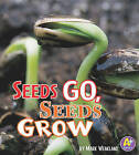 Seeds Go, Seeds Grow by Mark Weakland (Hardback, 2011)