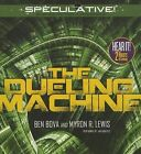 The Dueling Machine by Dr Ben Bova, Myron R Lewis (CD-Audio, 2015)