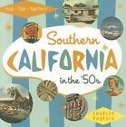 Southern California in the '50s: Sun, Fun and Fantasy by Charles Phoenix (Paperback / softback, 2011)