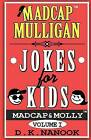 Madcap Mulligan Jokes for Kids by D K Nanook (Paperback / softback, 2015)